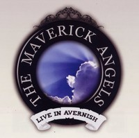 The Maverick Angels – Live in Avernish