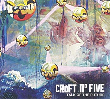 Croft No.Five - Talk of the Future