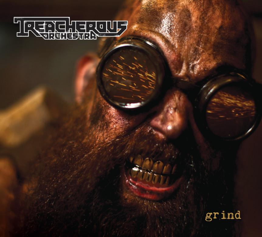 Treacherous Orchestra – Grind