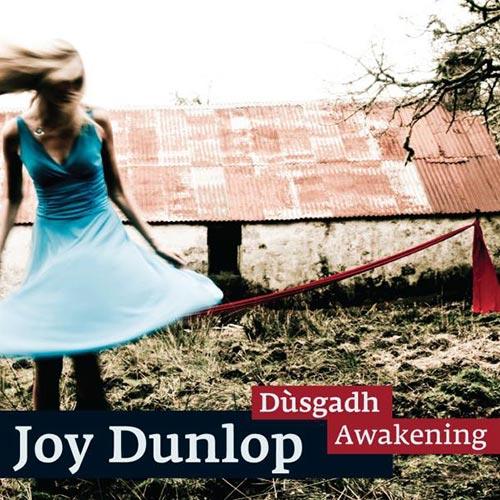 Joy Dunlop – Dùsgadh