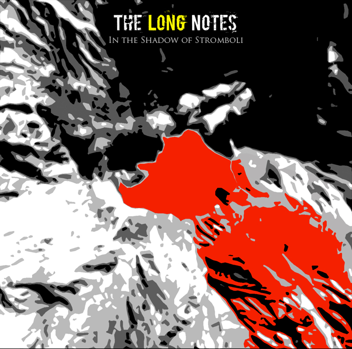 The Long Notes – In the Shadow of Stromboli