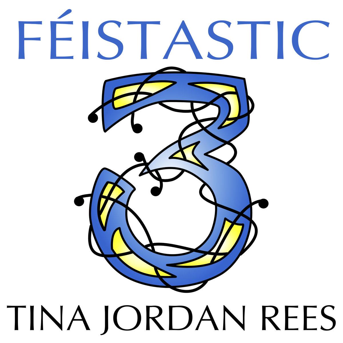Tina Jordon Rees - Féistastic 3