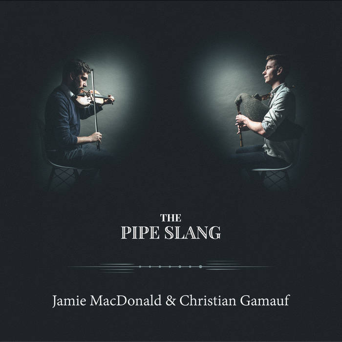 Jamie MacDonald and Christian Gamauf - Pipe Slang